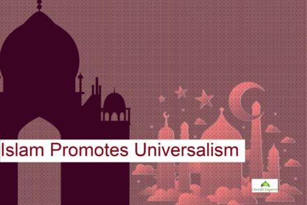 Islam Promotes Universalism