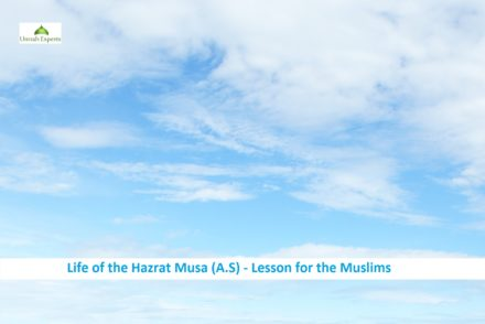 Life of the Hazrat Musa (A.S)